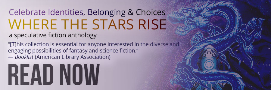 Where the Stars Rise: Asian Science Fiction and Fantasy edited by Lucas K. Law and Derwin Mak