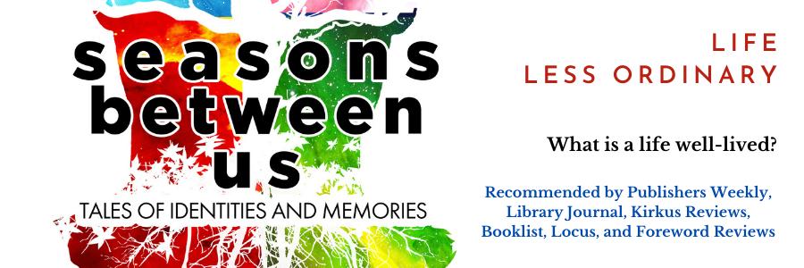 Seasons Between Us: Tales of Identities and Memories